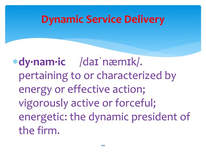 Dynamic Service Delivery