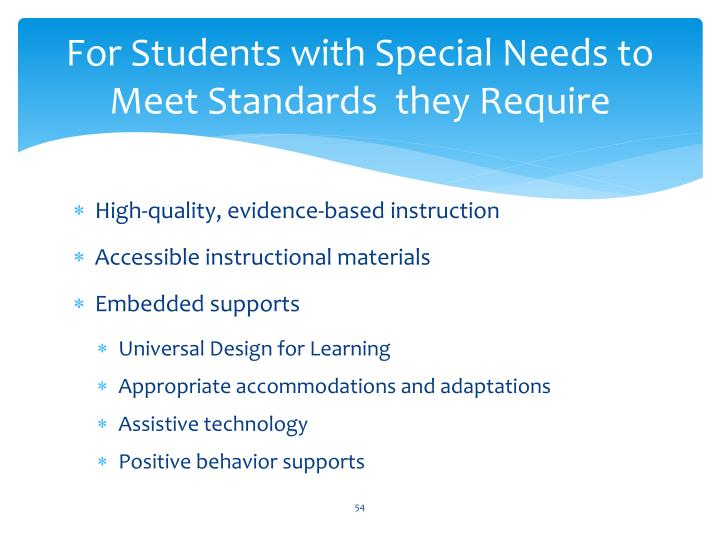 For Students with Special Needs to Meet Standards  they Require