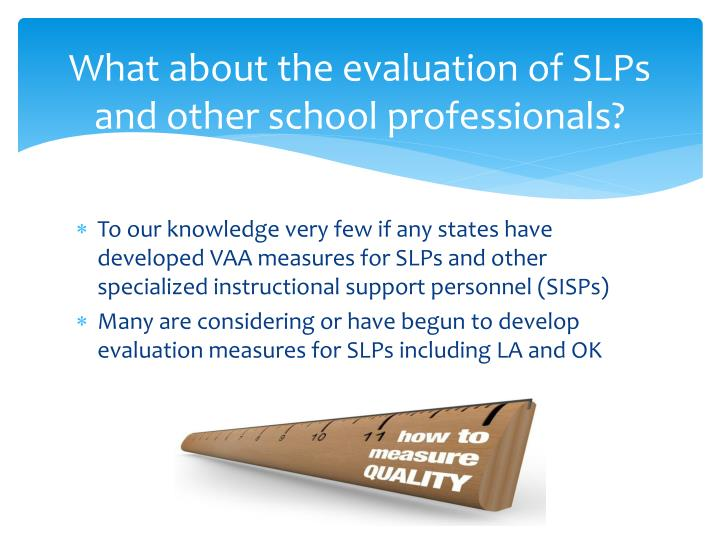What about the evaluation of SLPs and other school professionals?
