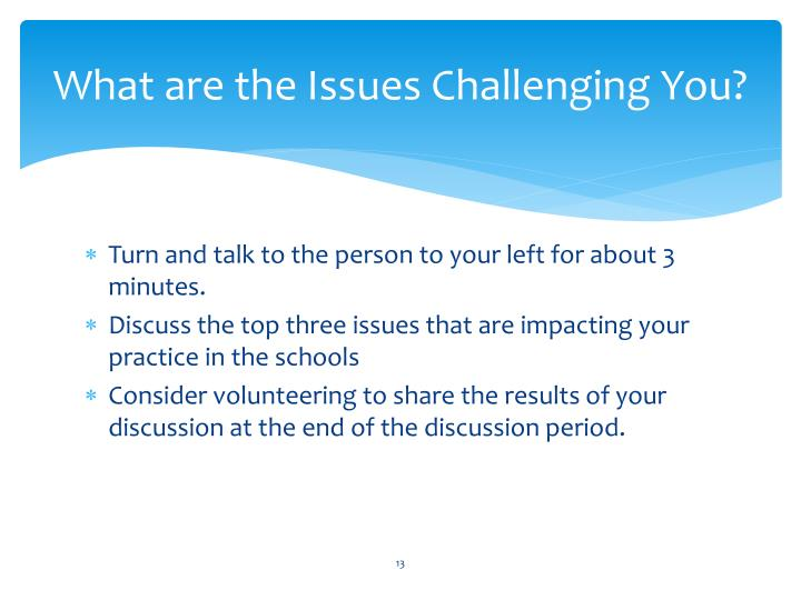 What are the Issues Challenging You?