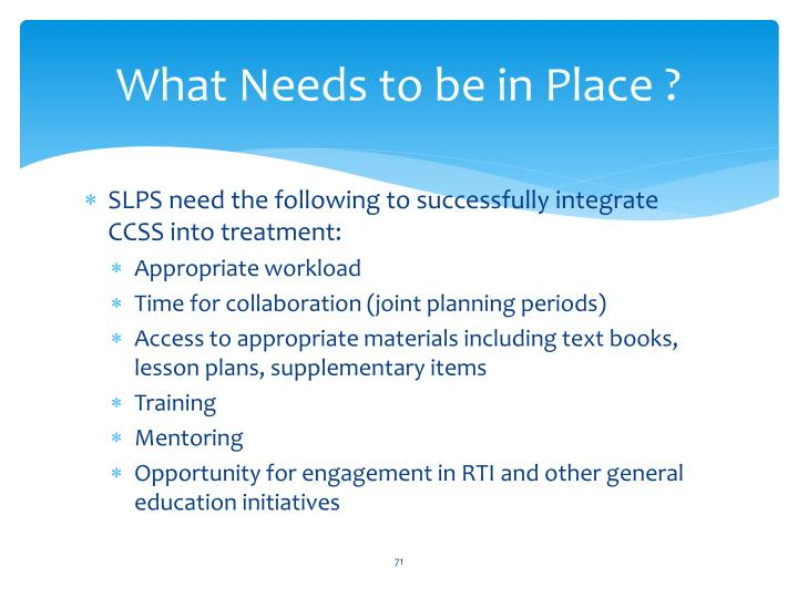 What Needs to be in Place ?
