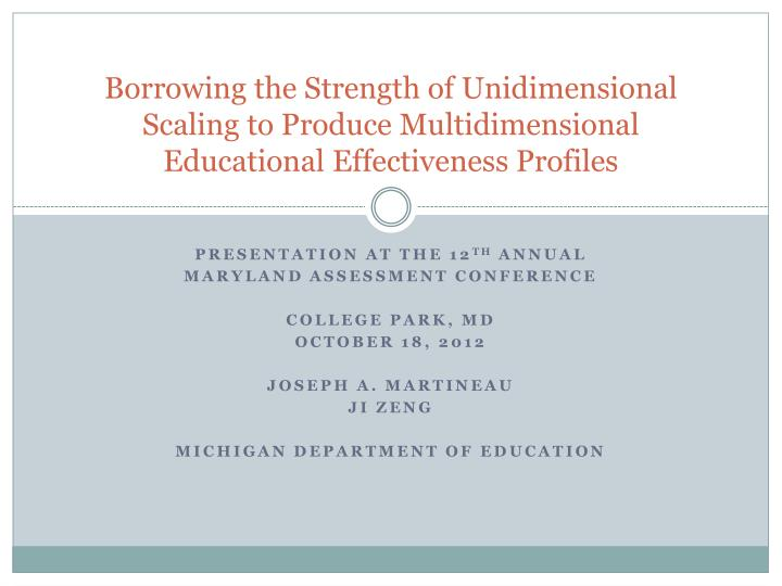 Borrowing the Strength of Unidimensional Scaling to Produce Multidimensional Educational Effectivene...