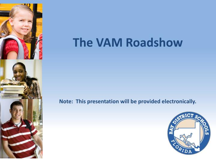 The vam roadshow note this presentation will be provided electronically