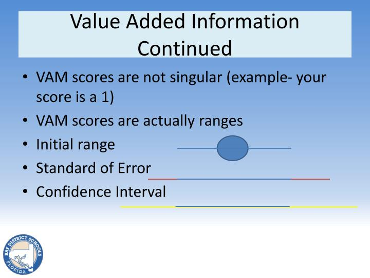 Value Added Information Continued