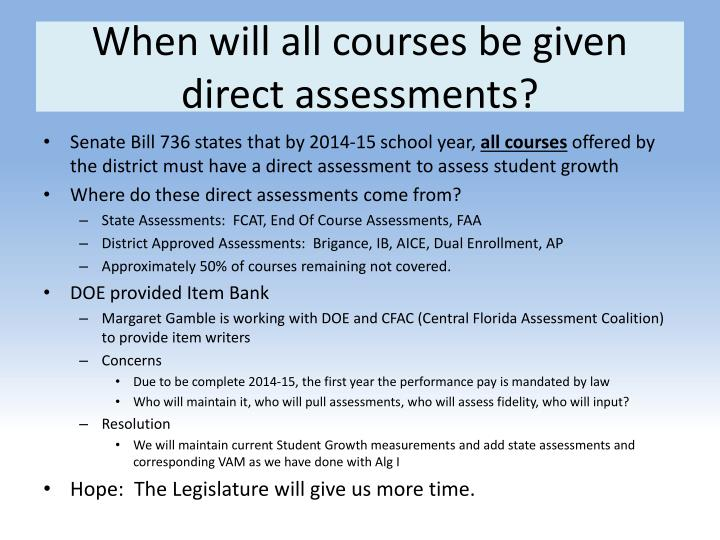 When will all courses be given direct assessments?