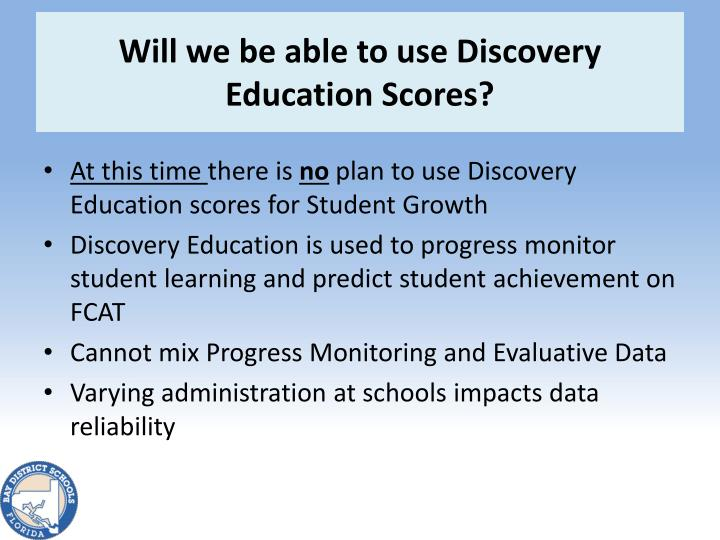 Will we be able to use Discovery Education Scores?