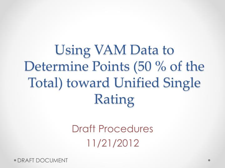 Using vam data to determine points 50 of the total toward unified single rating