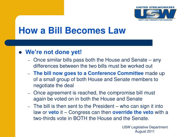 a description of how a bill becomes a law No law is passed except by bill is the next step in the legislative process the bill is the bill as an authentic act it then becomes law.