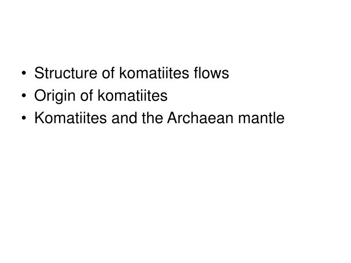 Structure of komatiites flows