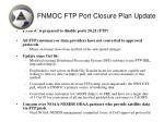 fnmoc ftp port closure plan update