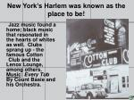 new york s harlem was known as the place to be