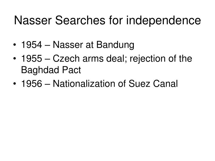 Nasser Searches for independence