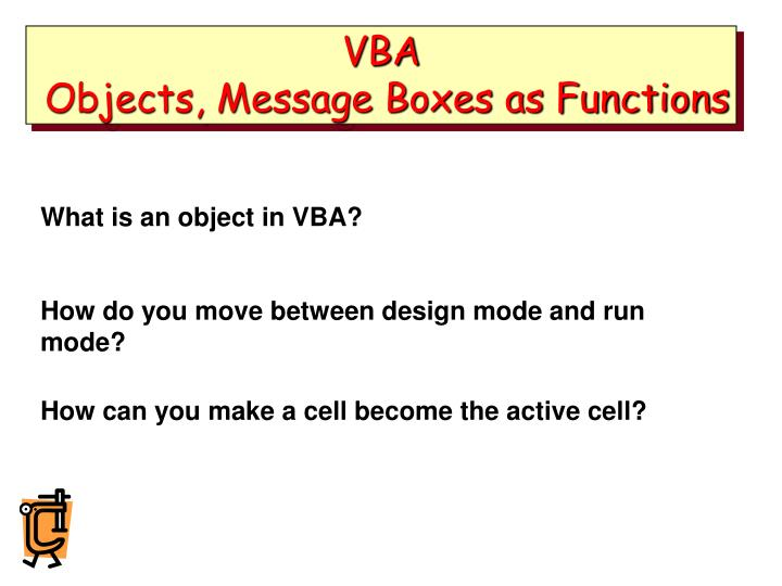 PPT - VBA Objects, Message Boxes as Functions PowerPoint