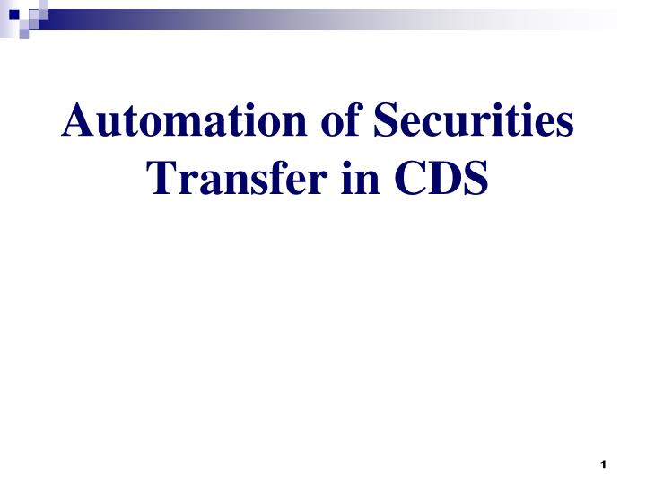 Automation of securities transfer in cds