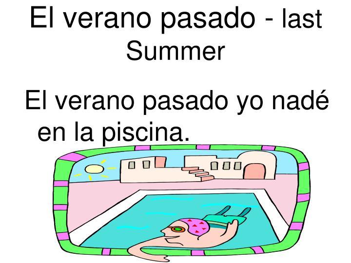 El verano pasado -