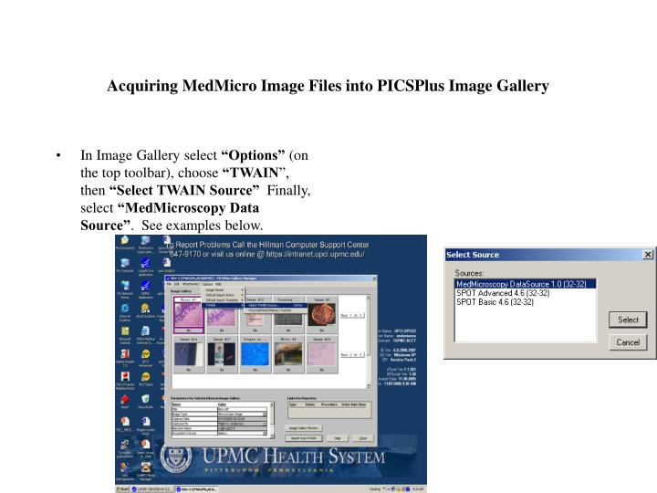 Acquiring medmicro image files into picsplus image gallery1
