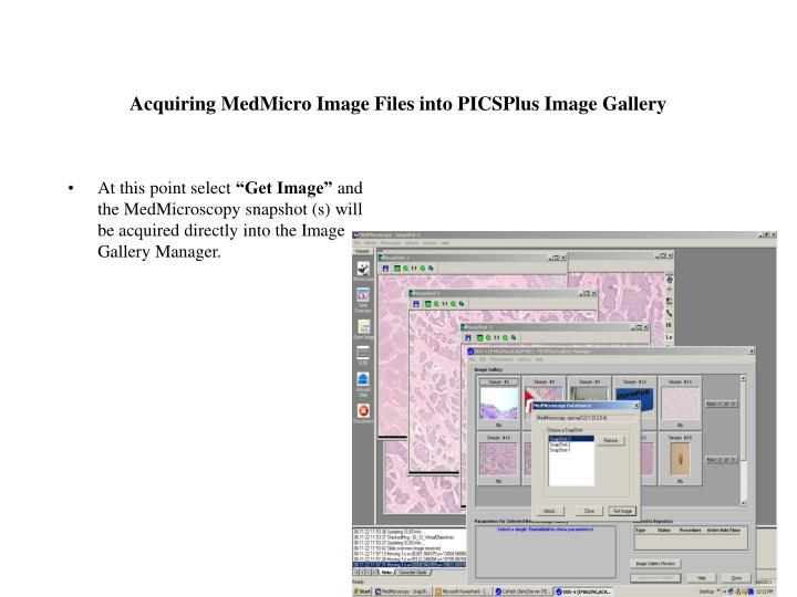 Acquiring MedMicro Image Files into PICSPlus Image Gallery