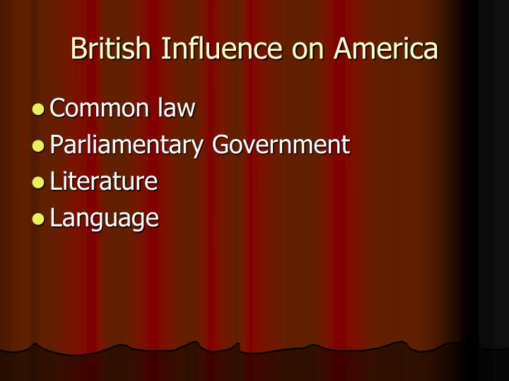 British Influence on America