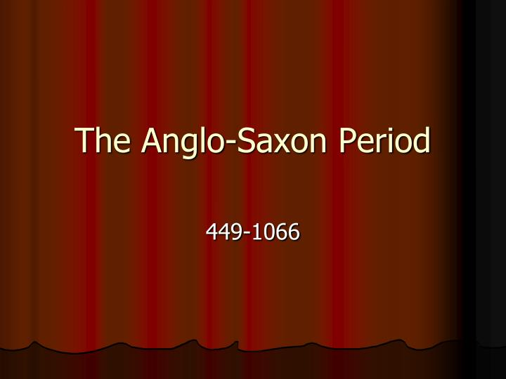 The anglo saxon period