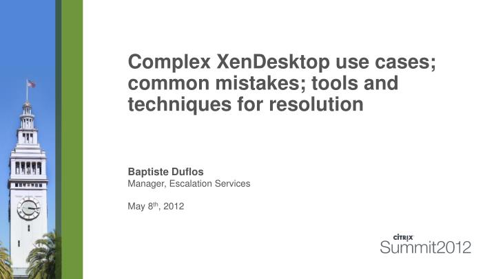 complex xendesktop use cases common mistakes tools and techniques for resolution n.