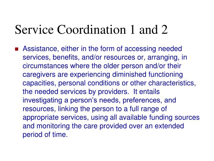 Service Coordination 1 and 2