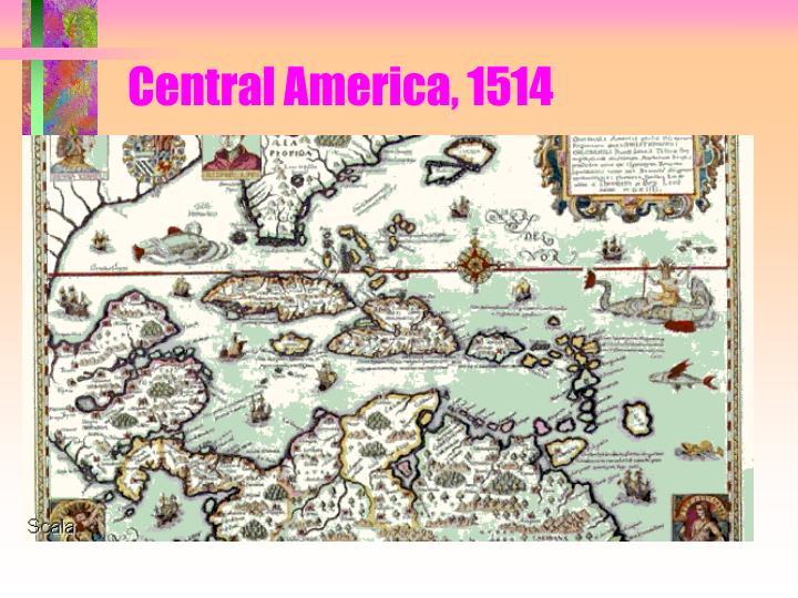 Central America, 1514