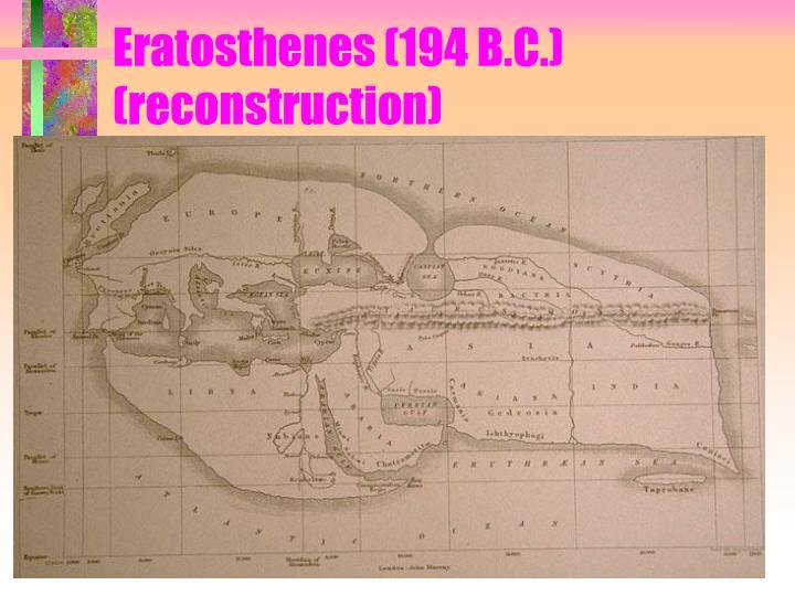 Eratosthenes (194 B.C.) (reconstruction)