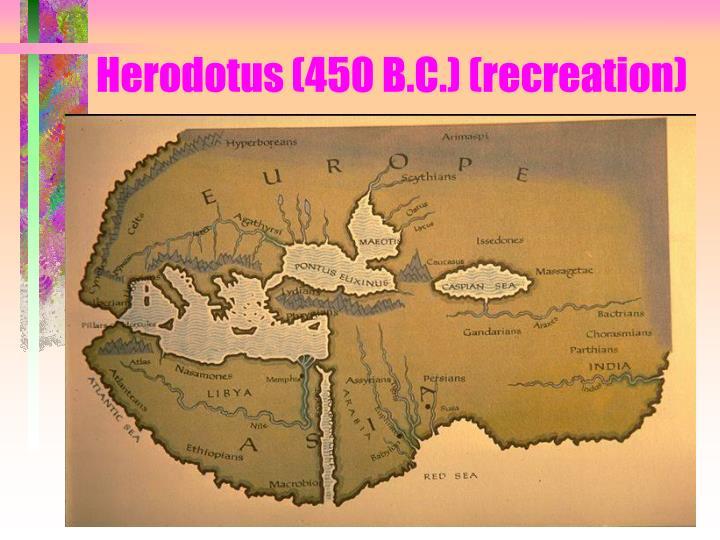 Herodotus 450 b c recreation