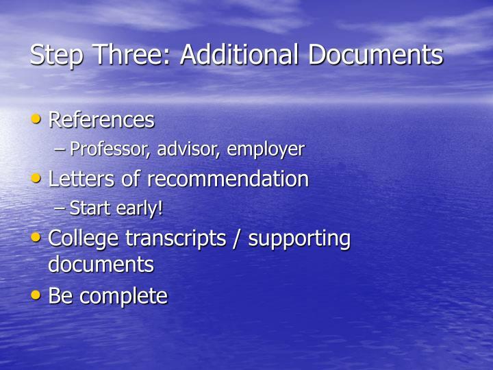 Step Three: Additional Documents