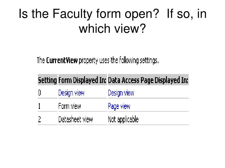 Is the Faculty form open?  If so, in which view?