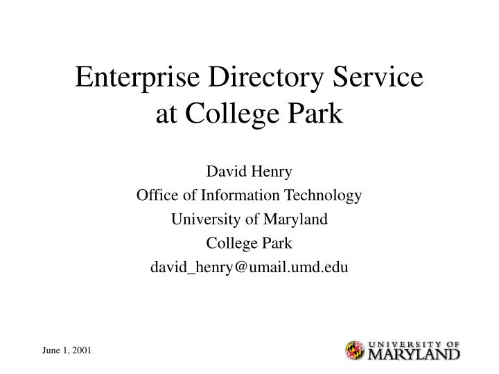 Enterprise directory service at college park