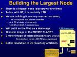 building the largest node