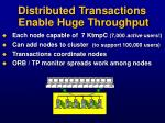 distributed transactions enable huge throughput