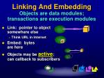 linking and embedding objects are data modules transactions are execution modules