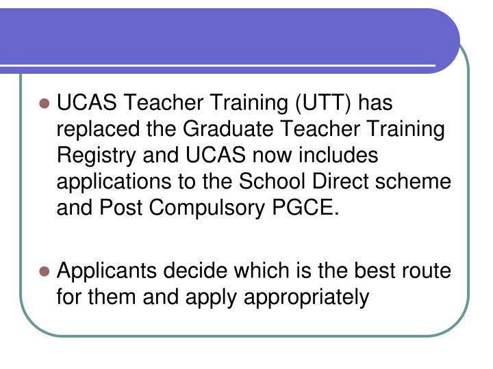 UCAS Teacher Training (UTT) has replaced the Graduate