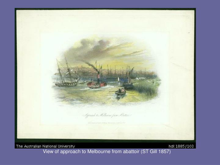 View of approach to Melbourne from abattoir (ST Gill 1857)