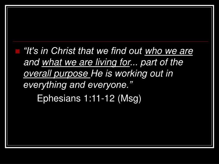 """It's in Christ that we find out"