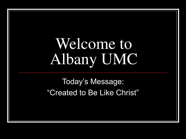 welcome to albany umc n.