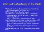 what led to monitoring on the umr