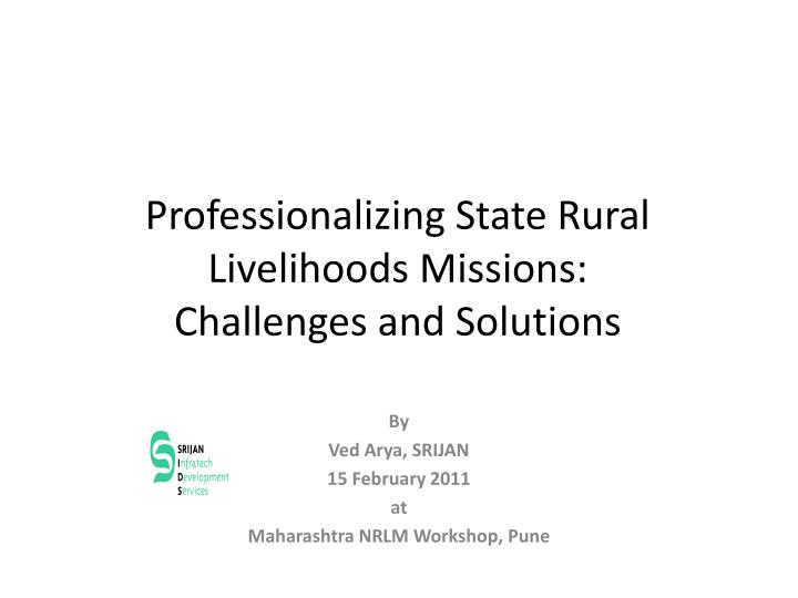 professionalizing state rural livelihoods missions challenges and solutions