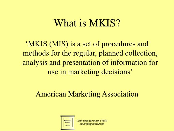 What is MKIS?