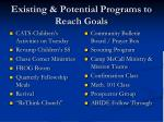 existing potential programs to reach goals