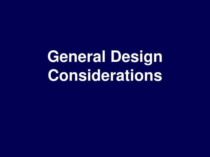 General design considerations