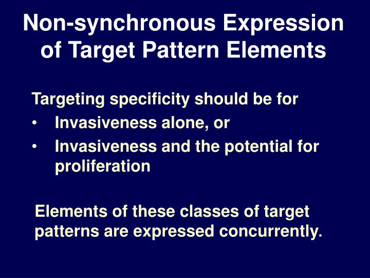 Non-synchronous Expression of Target Pattern Elements