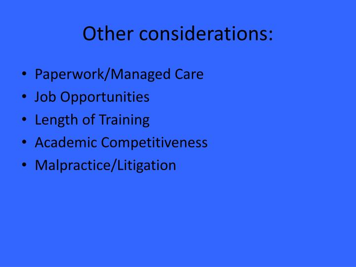 Other considerations: