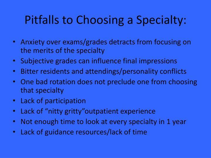 Pitfalls to Choosing a Specialty: