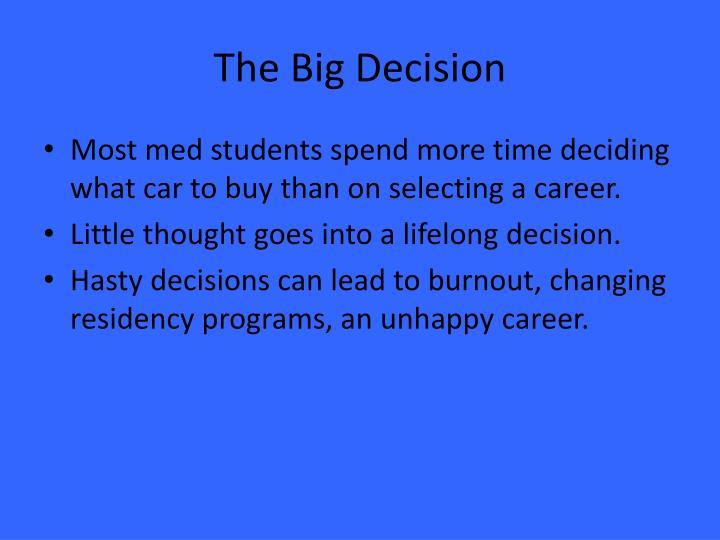The big decision