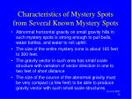 characteristics of mystery spots from several known mystery spots