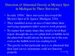 detection of abnormal gravity at mystery spot in michigan by three surveyors
