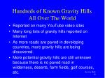hundreds of known gravity hills all over the world